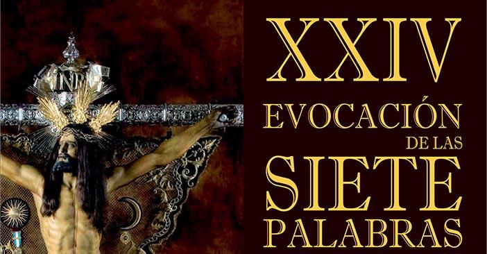 XXIV Evocacion de las Siete Palabras